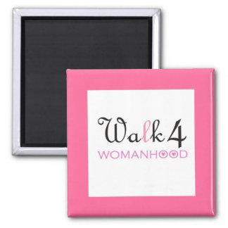 Walk 4 WOMANHOOD - Magnet