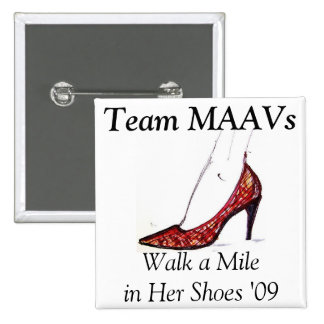 """""""Walk a Mile in Her Shoes"""" - Team MAAVs button"""