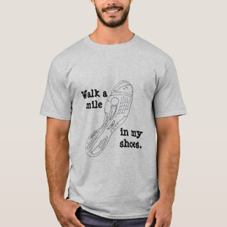 Walk a mile in my shoes-athletic T-Shirt