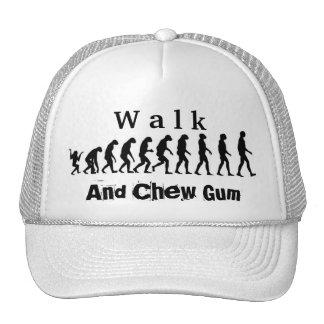 Walk And Chew Gum Hat