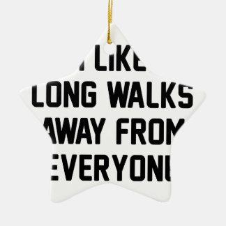 Walk Away From Everyone Ceramic Ornament