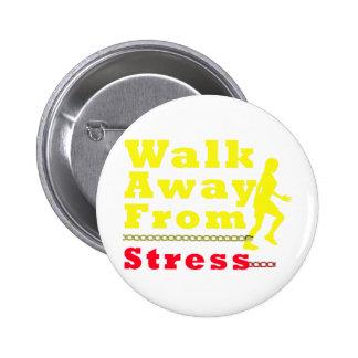 Walk Away From Stress Pinback Button