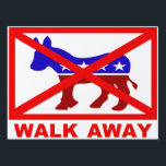 """Walk Away from the Democrat Party Lawn Sign<br><div class=""""desc"""">Walk Away from the Democrat Party popular political yard sign.</div>"""