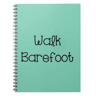 Walk Barefoot Text Sayings Spiral Notebook