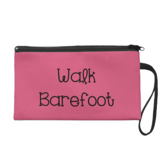 Walk Barefoot Text Sayings Wristlet Purse