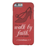 Walk By Faith 2 Corinthians 5:7 Bible Verse Quote Barely There iPhone 6 Case
