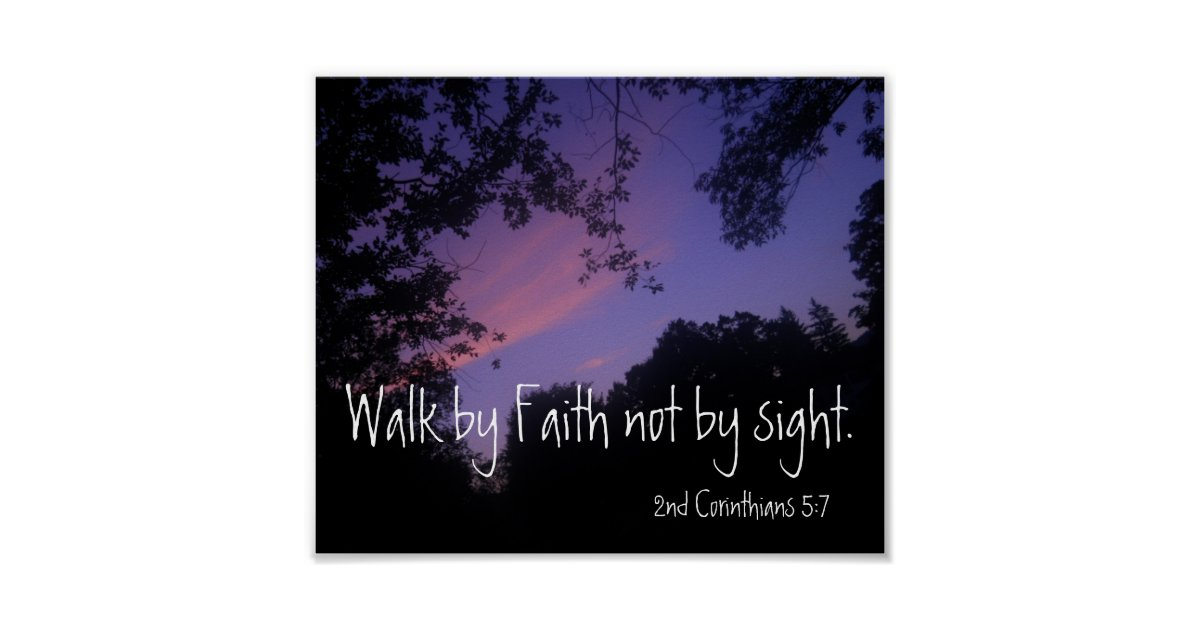 Walk By Faith Not By Sight Bible Verse Sunset Poster Zazzle