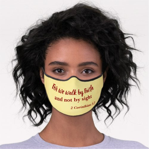 Walk by Faith not by Sight Premium Face Mask
