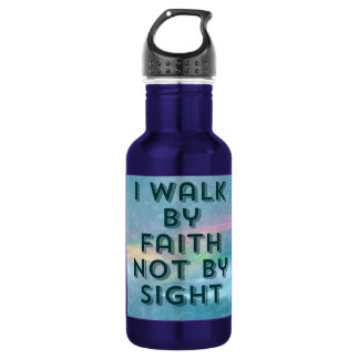 Walk by faith not by sight water bottle