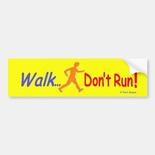 Walk Dont Run Bumper Sticker Car Bumper Sticker