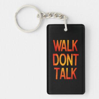Walk Don't Talk Keychain
