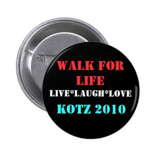 WALK FOR LIFE KOTZ 2010 LIVE LAUGH LOVE BUTTONS