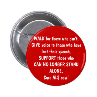 WALK for those who can't. GIVE voice to those w... Pinback Button