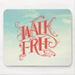 """Walk Free"" Mousepad"