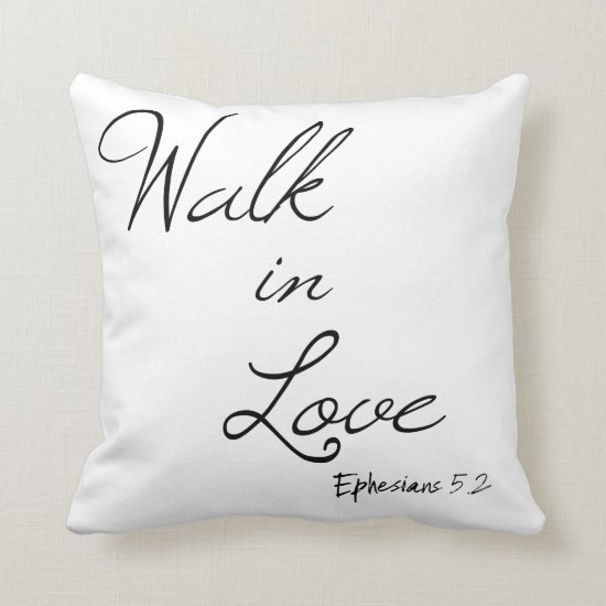 Walk in Love Bible Verse Throw Pillow
