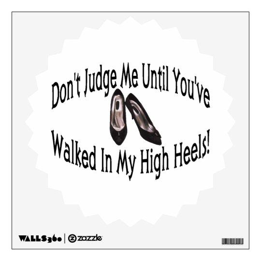 Walk In My High Heels Wall Decal