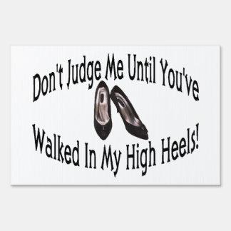 Walk In My High Heels Yard Sign