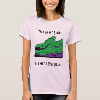 Walk in My Shoes t-shirt