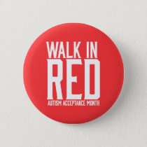 Walk in Red Autism Acceptance Button