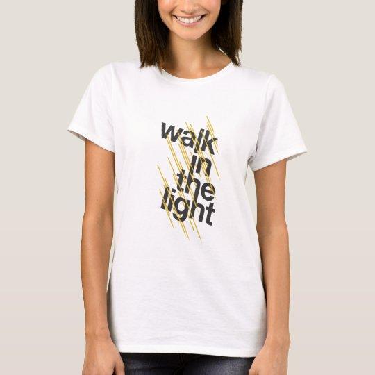 Walk In The Light T-Shirt