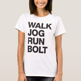 WALK JOG RUN BOLT Motivation T-Shirt