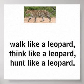 walk like a leopard think like a leopard hunt like poster