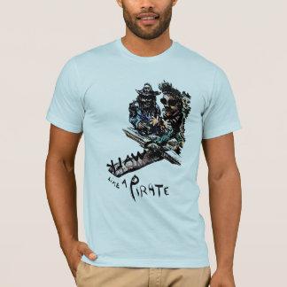 Walk Like a Pirate T-Shirt