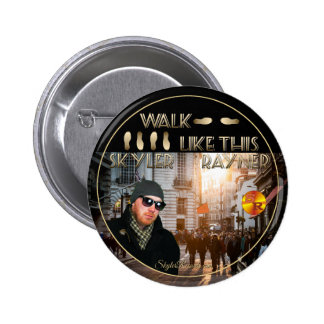 Walk Like This by Skyler Rayner Pinback Button