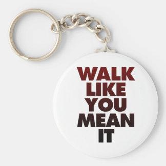 Walk Like You Mean It Huge Motivational Message Keychain