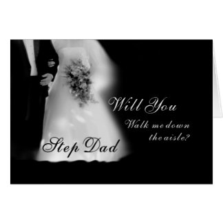 Walk Me Down the Aisle Step Dad? Wedding Card