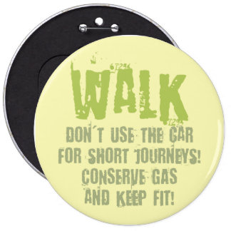 Walk more, stay fit and conserve gas! buttons