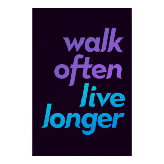 Walk Often, Live Longer - Fitness Motivation Poster