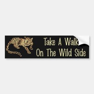 Walk On The Wild Side Car Bumper Sticker