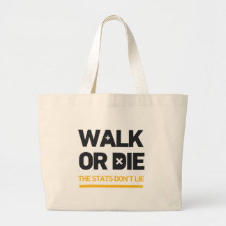 Walk Or Die the Stats Don't Lie Call To Action Tote Bags