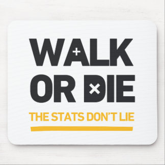 Walk Or Die the Stats Don't Lie Call To Action Mousepad