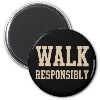 Walk Responsibly 2 Inch Round Magnet