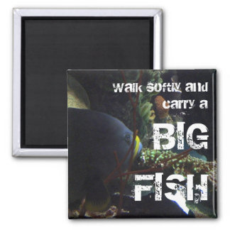 Walk Softly and Carry a Big Fish 2 Inch Square Magnet