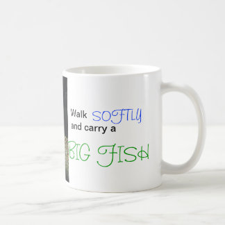 Walk Softly and Carry a Big Fish Mugs