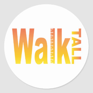 Walk Tall Classic Round Sticker