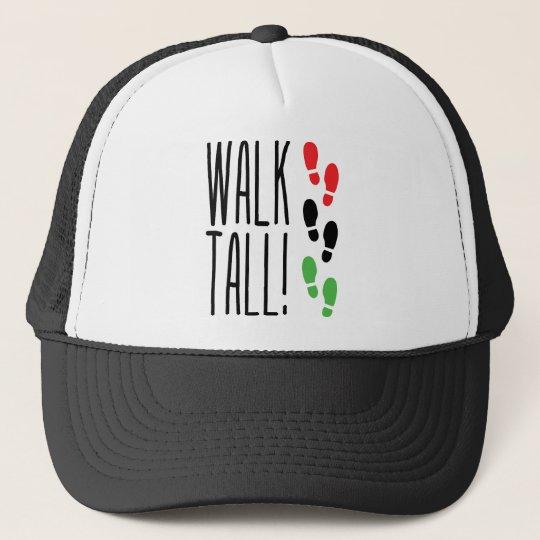 Walk Tall Trucker Hat