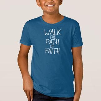 Walk the Path of Faith - Font/Color Customizable T-Shirt
