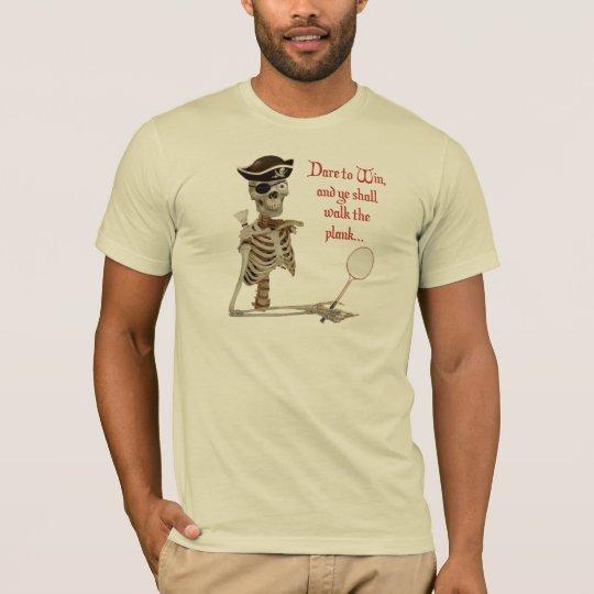 Walk the Plank Badminton T-Shirt