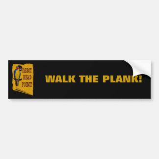WALK THE PLANK! BUMPER STICKER