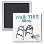 Walk THIS Way! Refrigerator Magnet