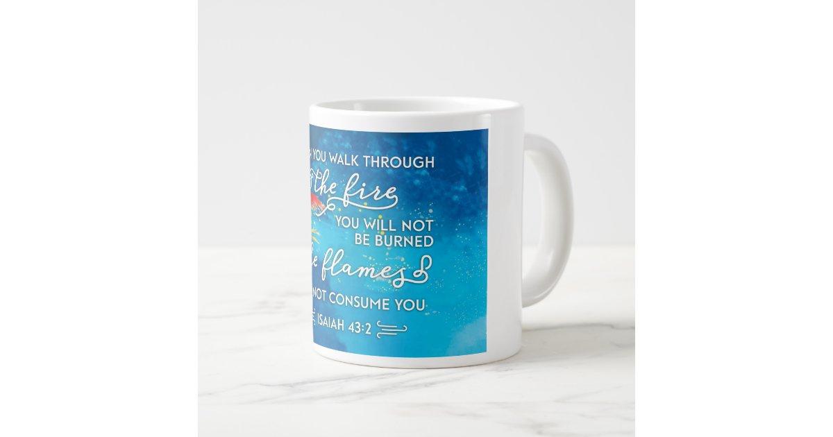 """Walk Through Fire"" Isaiah 43:2 Bible Verse Mug"
