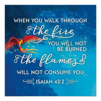 """""""Walk Through Fire"""" Isaiah 43:2 Bible Verse Poster"""