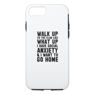 Walk Up To The Club iPhone 8/7 Case