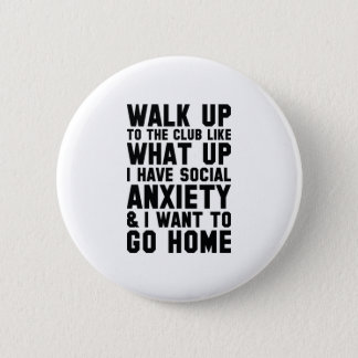 Walk Up To The Club Pinback Button