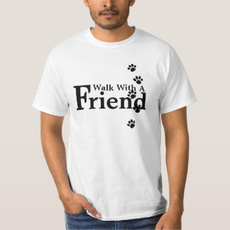 Walk With A Friend T Shirt