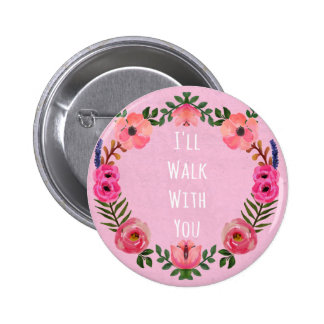 Walk With Me Pink Pinback Button